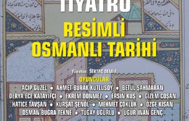 """""""Resimli Osmanlı Tarihi"""" oyunu bu akşam sahneleniyor"""