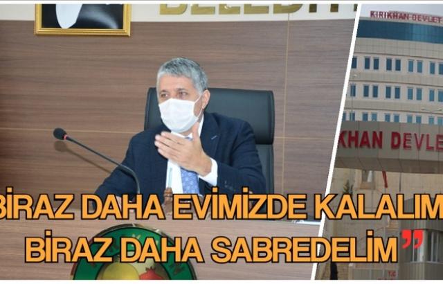 """""""BİRAZ DAHA EVİMİZDE KALALIM BİRAZ DAHA SABREDELİM"""""""